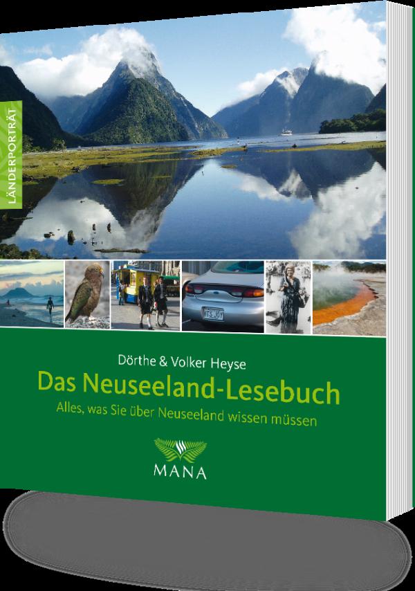 Neuseeland-Lesebuch, ein Länderporträt von Dörthe und Volker Heyse