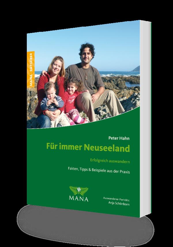 Für immer Neuseeland - Ratgeber zum Auswandern von Peter Hahn
