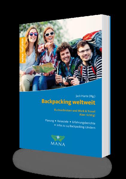 Backpacking weltweit, ein Ratgeber für Rucksackreisende von Jack Harte