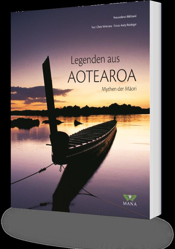 Legenden aus Aotearoa, Mythen der Maori, ein Bildband von Chris Winitana und Andy Reisinger