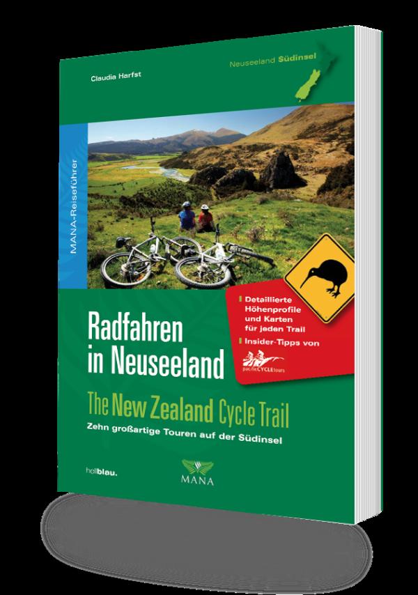 Radfahren in Neuseeland, Südinsel, ein Reiseführer von Claudia Harfst
