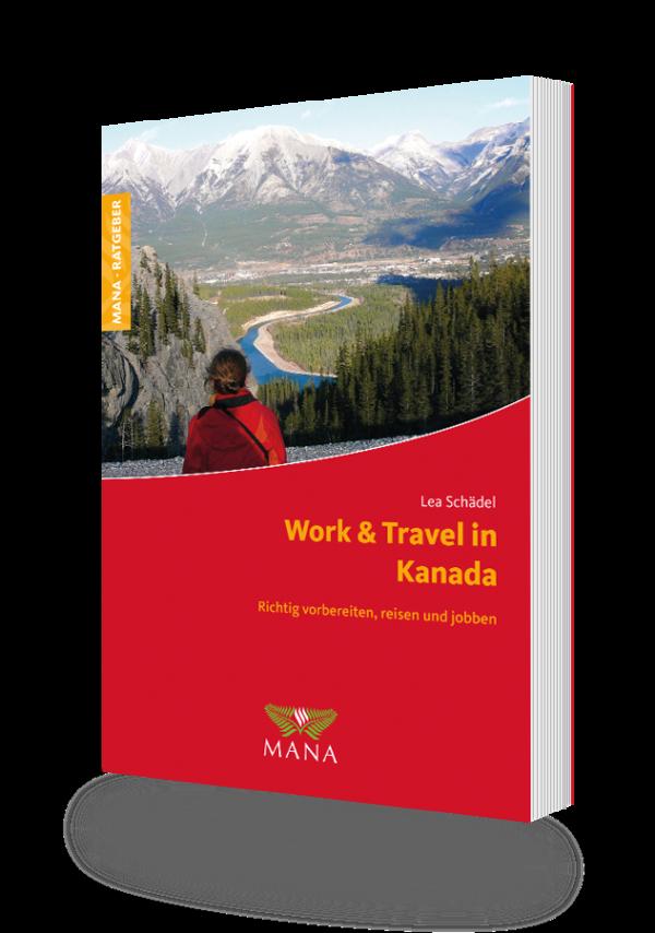 Work and Travel in Kanada, ein Ratgeber von Lea Schädel