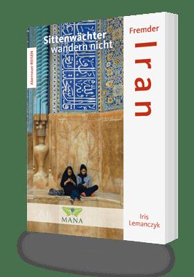 Fremder Iran, ein Buch von Iris Lemanczyk