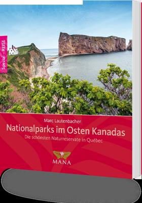 Nationalparks im Osten Kanadas, ein Nationalparkführer von Marc Lautenbacher