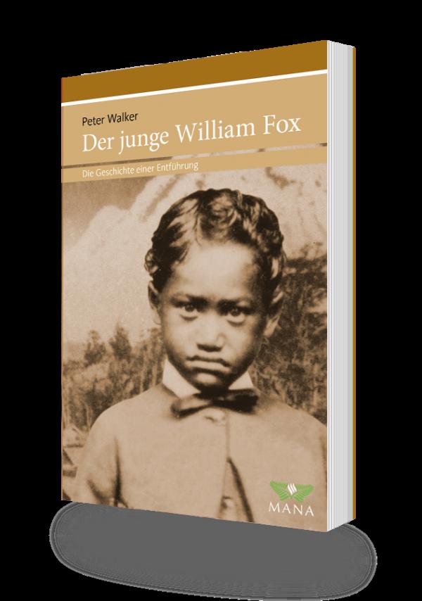 Der junge William Fox, eine biografische Erzählung von Peter Walker aus Neuseeland