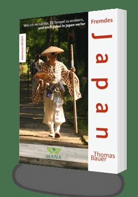 Fremdes Japan, eine Reisereportage von Thomas Bauer