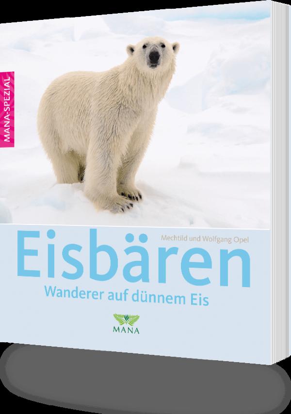 Eisbären - Wanderer auf dünnem Eis, ein Buch von Mechtild und Wolfgang Opel