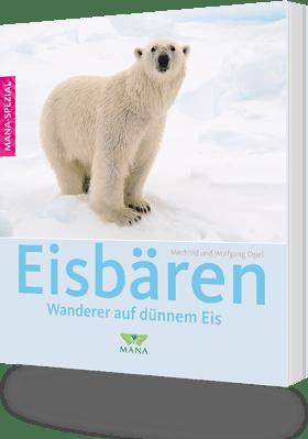Eisbären - Wanderer auf dünnem Eis von Mechtild und Wolfgang Opel