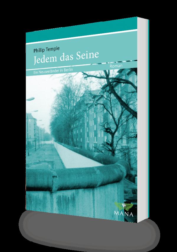 Jedem das Seine, ein neuseeländischer Berlin-Roman von Philip Temple