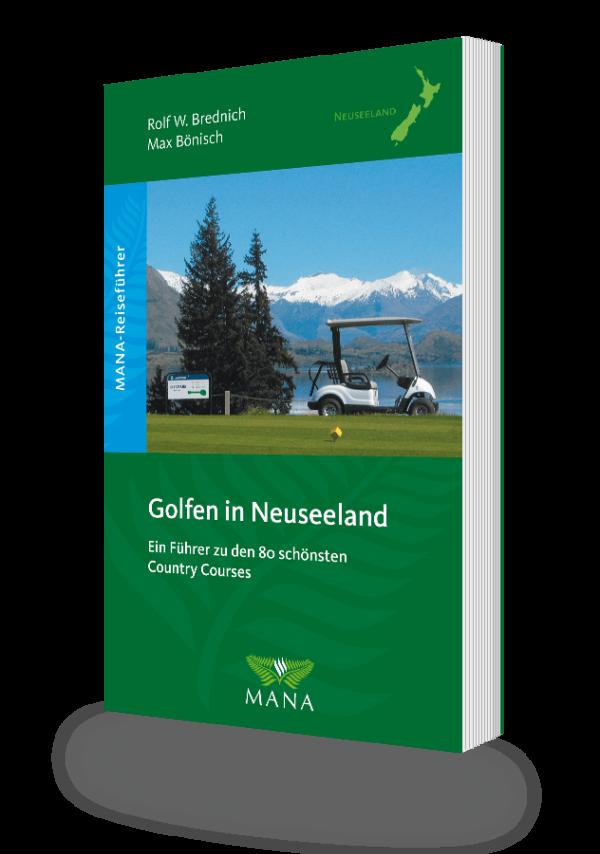 Golfen in Neuseeland, ein Reiseführer von Rolf Brednich und Max Bönisch