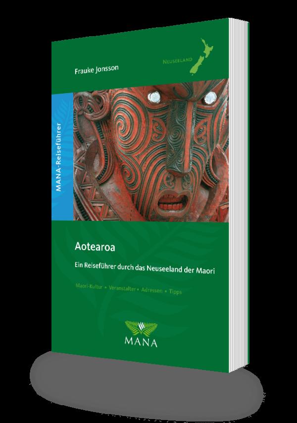 Aotearoa, Ein Reiseführer durch das Neuseeland der Maori von Frauke Jonsson