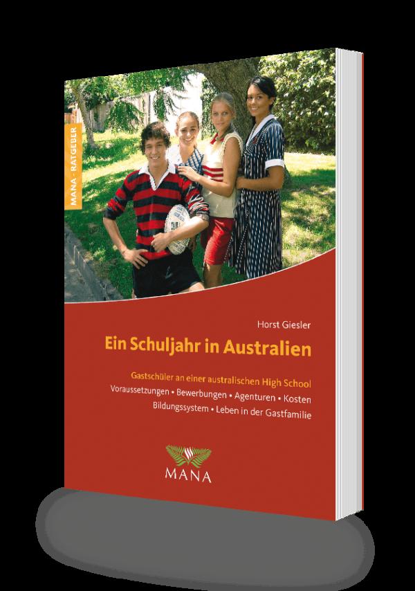 Ein Schuljahr in Australien, ein Ratgeber für den Schüleraustausch von Horst Giesler