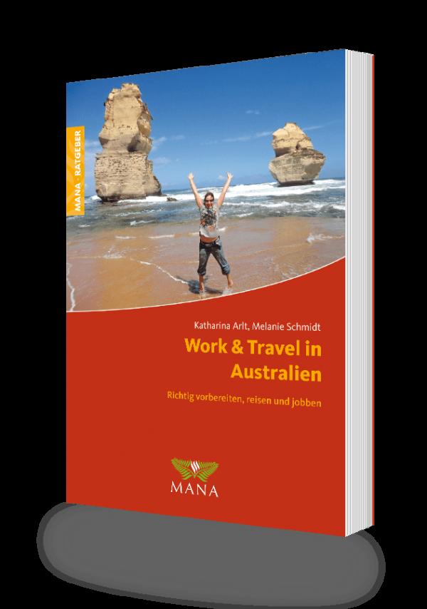 Work and Travel in Australien, ein Ratgeber von Katharina Arlt und Melanie Schmidt