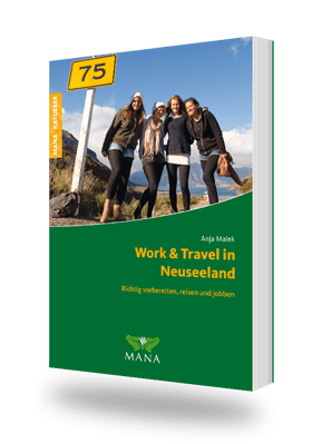 Work and Travel in Neuseeland, ein Ratgeber von Anja Malek