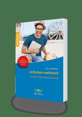 Arbeiten weltweit, Ratgeber für digitale Nomaden, ein Ratgeber von Sven Lechtleitner