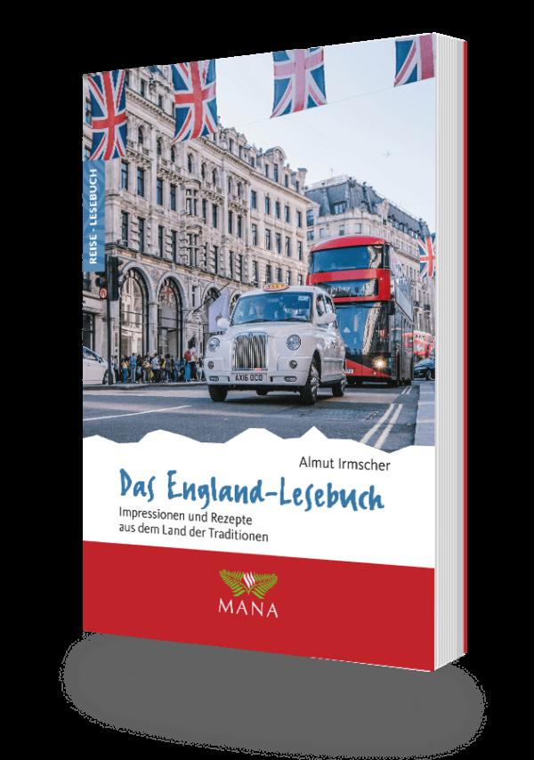 Das England-Lesebuch, Reisebeschreibungen und Kochrezepte von Almut Irmscher