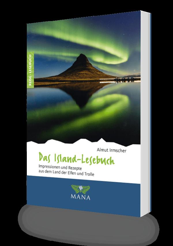 Das Island-Lesebuch, Reisebeschreibungen und Kochrezepte von Almut Irmscher