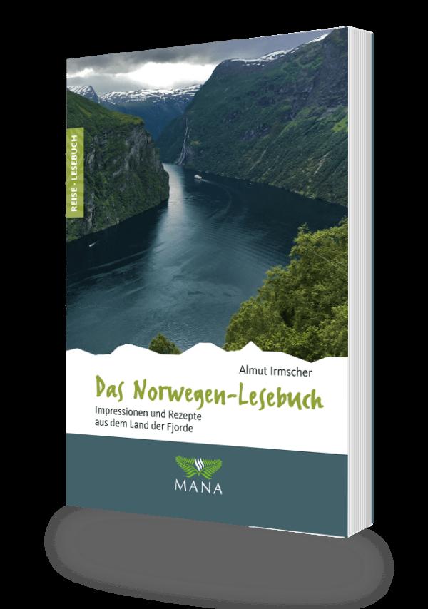 Das Norwegen-Lesebuch, Reisebeschreibungen und Kochrezepte von Almut Irmscher