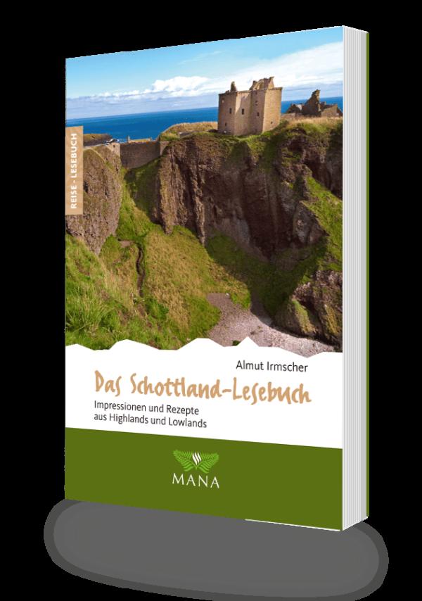 Das Schottland-Lesebuch, Reisebeschreibungen und Kochrezepte von Almut Irmscher