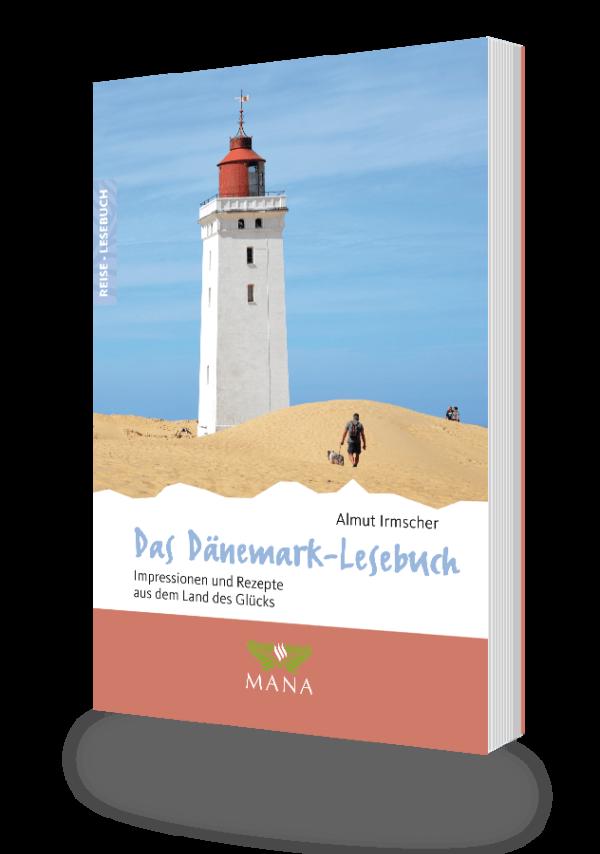 Das Dänemark-Lesebuch, Reisebeschreibungen und Kochrezepte von Almut Irmscher