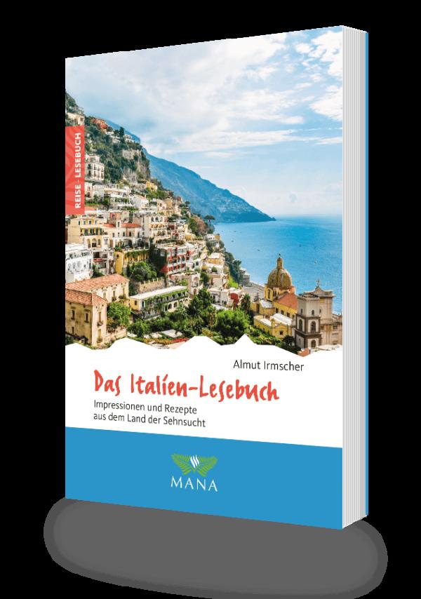 Das Italien-Lesebuch, Reisebeschreibungen und Kochrezepte von Almut Irmscher