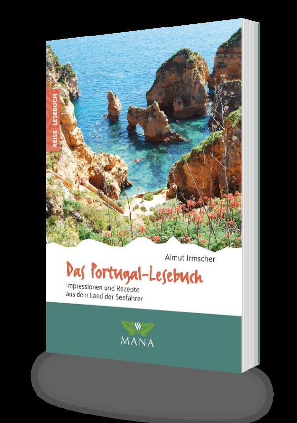 Das Portugal-Lesebuch, Reisebeschreibungen und Kochrezepte von Almut Irmscher